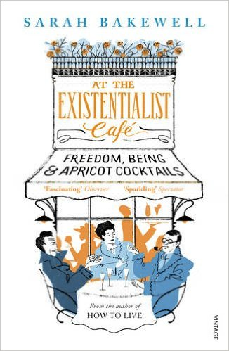 At the Existentialist Cafe: Freedom, Being & Apricot Cocktails